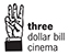 three-dollar-bill-cinema
