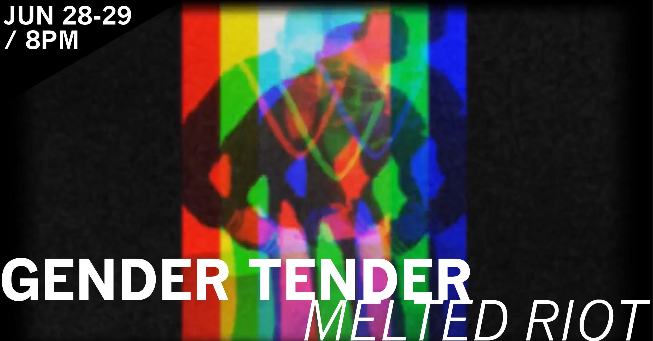 Web_GenderTender_MeltedRiot_2019